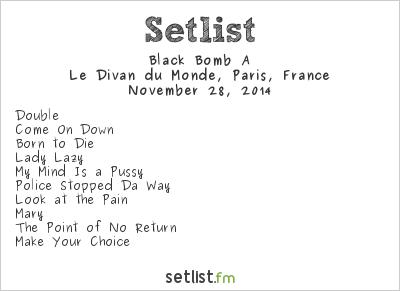 Black Bomb A Setlist Le Divan du Monde, Paris, France 2014