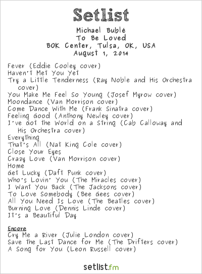 Michael Bublé Setlist BOK Center, Tulsa, OK, USA 2014, To Be Loved
