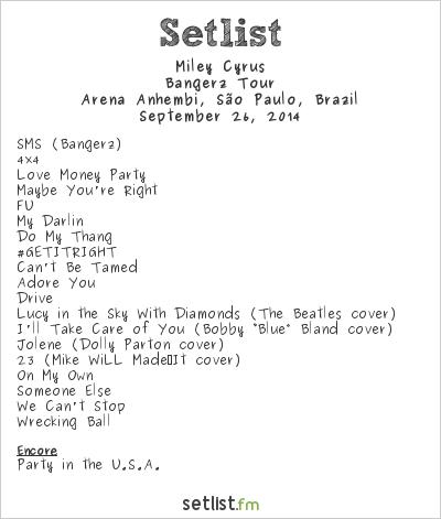Miley Cyrus Setlist Arena Anhembi, São Paulo, Brazil 2014, Bangerz Tour