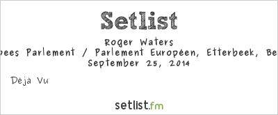 Roger Waters at Europees Parlement / Parlement Européen, Etterbeek, Belgium Setlist