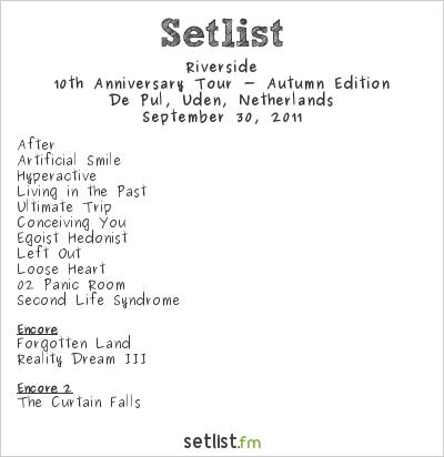 Riverside Setlist De Pul, Uden, Netherlands 2011, 10th Anniversary Tour - Autumn Edition
