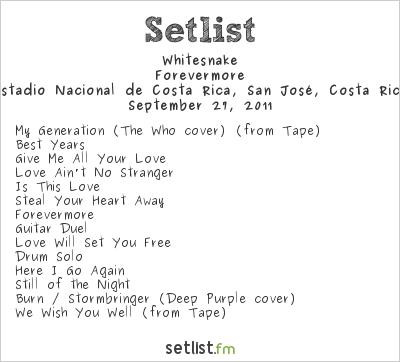 Whitesnake Setlist Estadio Nacional de Costa Rica, San José, Costa Rica 2011, Forevermore Tour