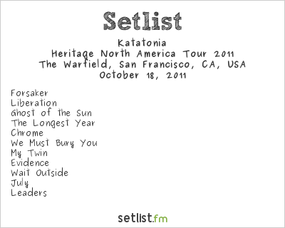 Katatonia Setlist The Warfield, San Francisco, CA, USA, Heritage North America Tour 2011