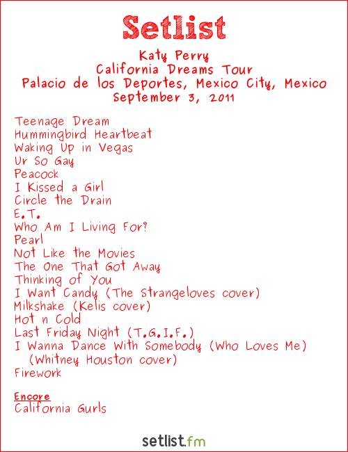 Katy Perry Setlist Palacio de los Deportes, Mexico City, Mexico 2011, California Deams Tour