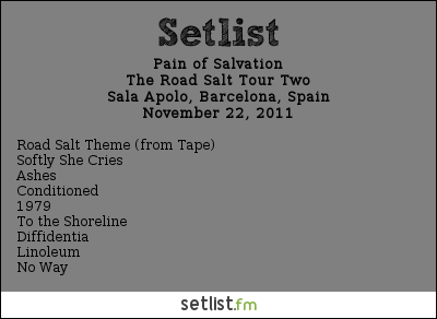 Pain of Salvation Setlist Sala Apolo, Barcelona, Spain 2011, The Road Salt Tour Two