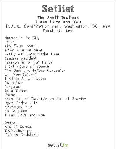 The Avett Brothers Setlist D.A.R. Constitution Hall, Washington, DC, USA 2011