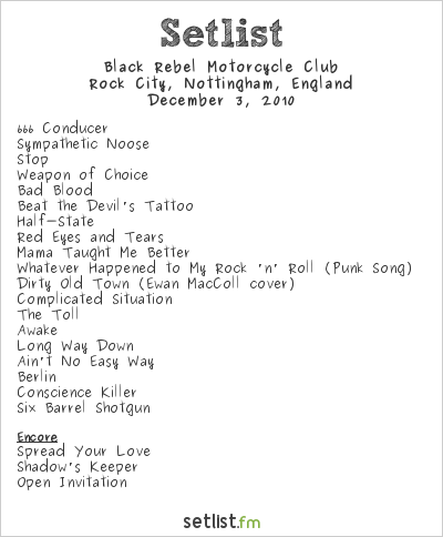 Black Rebel Motorcycle Club Setlist Rock City, Nottingham, England 2010