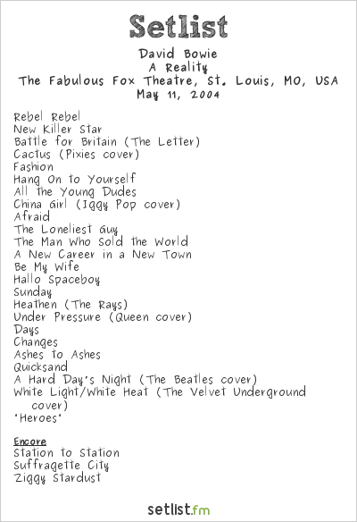David Bowie Setlist The Fabulous Fox Theatre, St. Louis, MO, USA 2004, A Reality Tour