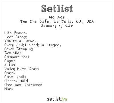 No Age Setlist The Che Cafe, La Jolla, CA, USA 2011