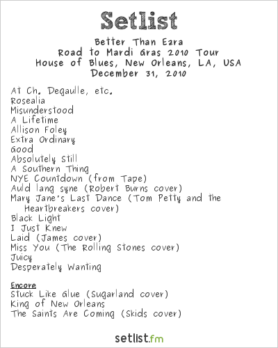 Better Than Ezra Setlist House of Blues, New Orleans, LA, USA 2010, Road to Mardi Gras 2010 Tour