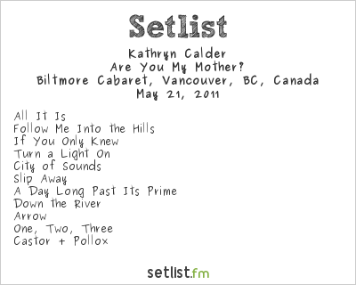 Kathryn Calder Setlist Biltmore Cabaret, Vancouver, BC, Canada 2011, Are You My Mother?
