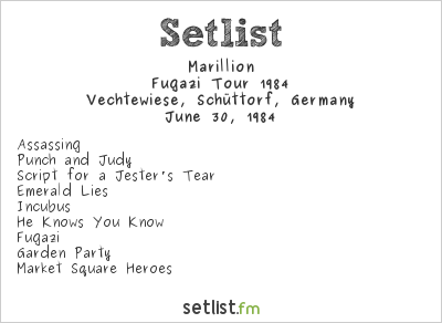 Marillion Setlist Schüttorf Open Air 1984, Fugazi Tour 1984