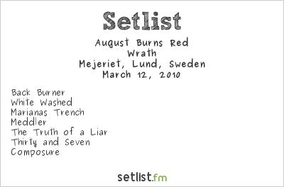 August Burns Red Setlist Mejeriet, Lund, Sweden 2010, Wrath