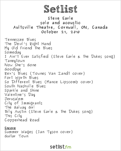 Steve Earle Setlist Aultsville Theatre, Cornwall, ON, Canada 2010, solo and acoustic