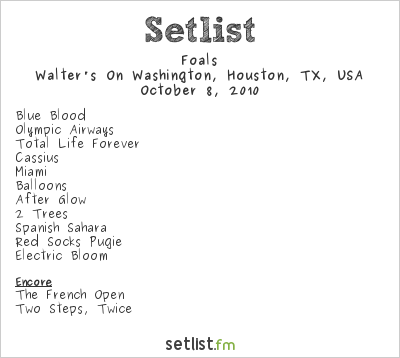 Foals Setlist Walters On Washington, Houston, TX, USA 2010
