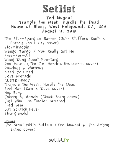 Ted Nugent Setlist House of Blues, Anaheim, CA, USA 2010, Trample the Weak, Hurdle the Dead