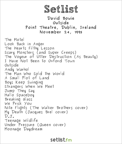 David Bowie Setlist Point Theatre, Dublin, Ireland 1995, Outside
