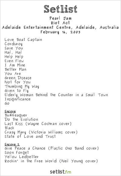Pearl Jam Setlist Adelaide Entertainment Centre, Adelaide, Australia 2003, Riot Act