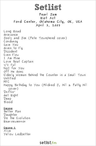 Pearl Jam Setlist Ford Center, Oklahoma City, OK, USA 2003, Riot Act