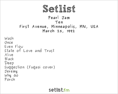 Pearl Jam Setlist First Avenue, Minneapolis, MN, USA 1992, Ten