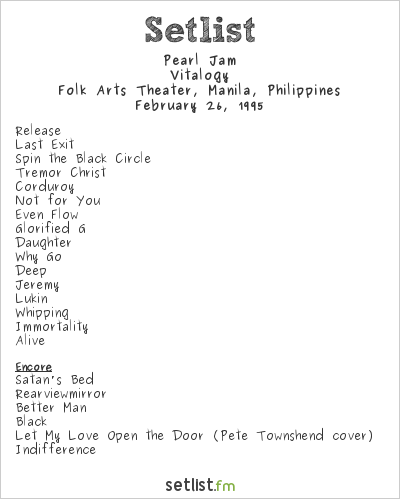 Pearl Jam Setlist Folk Arts Theater, Manila, Philippines 1995, Vitalogy