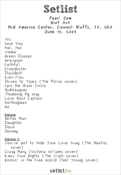 Pearl Jam Setlist Mid America Center, Council Bluffs, IA, USA 2003, Riot Act