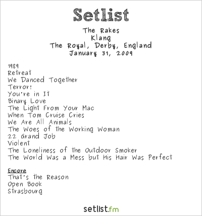 The Rakes Setlist The Royal, Derby, United Kingdom 2009