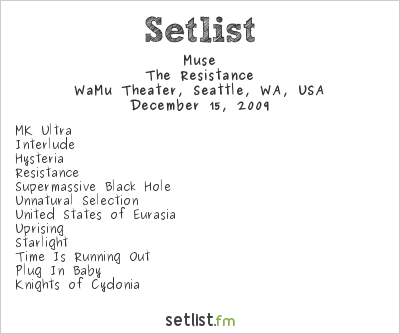 Muse Setlist WaMu Theater, Seattle, WA, USA 2009, Resistance USA Holiday Festival Tour