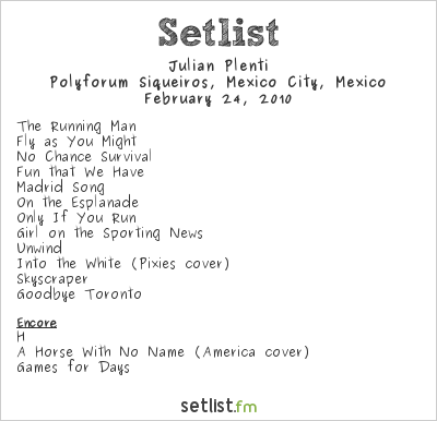 Julian Plenti Setlist Polyforum Siqueiros, Mexico City, Mexico 2010