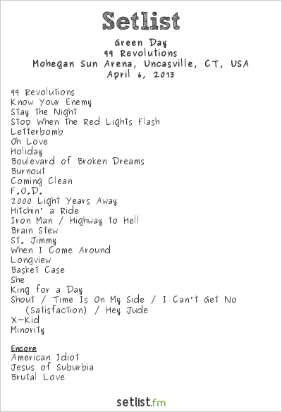 Green Day Setlist Mohegan Sun Arena, Uncasville, CT, USA 2013, 99 Revolutions