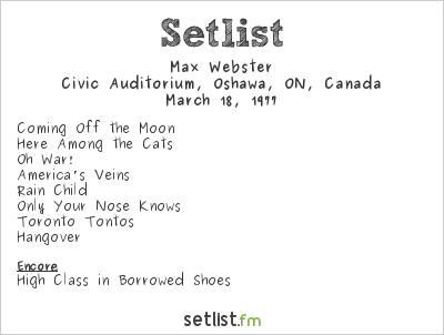 Max Webster Setlist Civic Auditorium, Oshawa, ON, Canada 1977