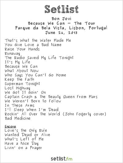 Bon Jovi Setlist Parque da Bela Vista, Lisbon, Portugal 2013, Because We Can - The Tour