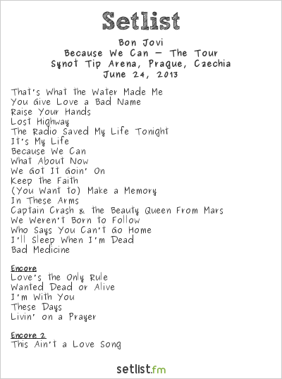 Bon Jovi Setlist Synot Tip Arena, Prague, Czech Republic 2013, Because We Can - The Tour