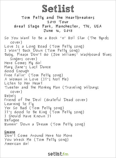 Tom Petty and the Heartbreakers Setlist Bonnaroo 2013 2013, 2013 Tour