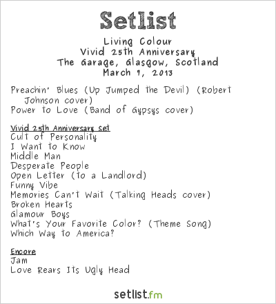 Living Colour Setlist The Garage, Glasgow, Scotland 2013, Vivid 25th Anniversary