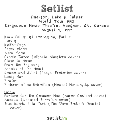 Emerson, Lake & Palmer Setlist Kingswood Music Theatre, Vaughan, ON, Canada 1992, Black Moon