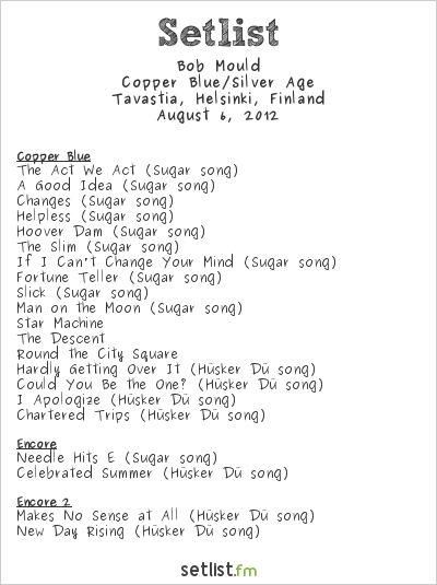 Bob Mould Setlist Tavastia, Helsinki, Finland 2012, Copper Blue