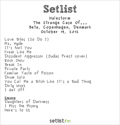 Halestorm Setlist Beta, Copenhagen, Denmark, World Tour 2012