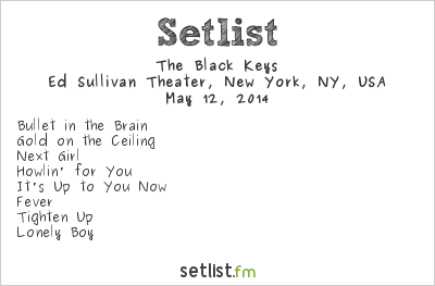 The Black Keys Setlist Ed Sullivan Theater, New York, NY, USA 2014, Turn Blue
