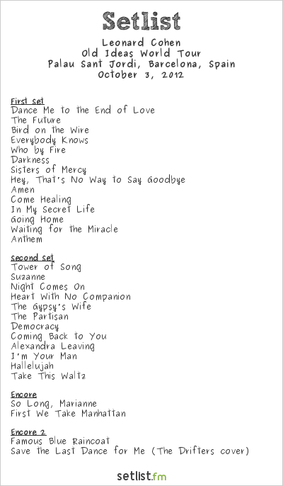 Leonard Cohen Setlist Palau Sant Jordi, Barcelona, Spain 2012, Old Ideas World Tour