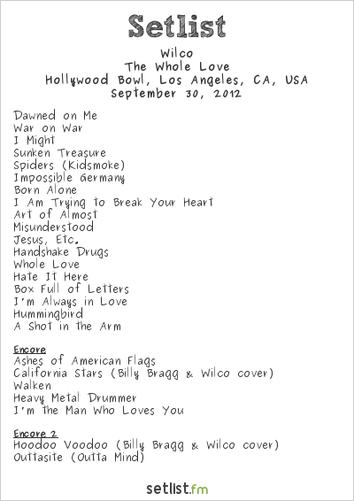 Wilco Setlist Hollywood Bowl, Hollywood, CA, USA 2012
