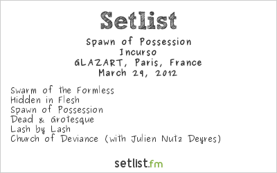 Spawn of Possession Setlist GLAZART, Paris, France, Omnivium Europe Tour 2012