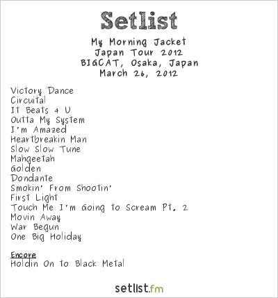 My Morning Jacket Setlist Big Cat, Osaka, Japan, Japan Tour 2012