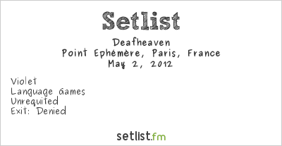 Deafheaven Setlist Point Ephémère, Paris, France 2012
