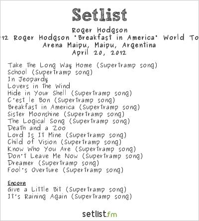 "Roger Hodgson Setlist Stadium Arena Maipu, Mendoza, Argentina 2012, 2012 Roger Hodgson ""Breakfast in America"" World Tour"