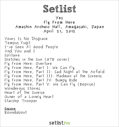 Yes Setlist Archaic Hall, Amagasaki, Japan 2012, Fly From Here