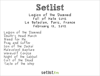 Legion of the Damned Setlist Le Bataclan, Paris, France, Full of Hate 2012