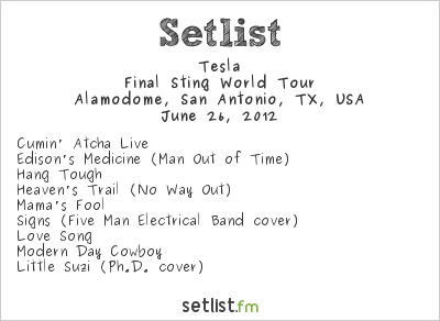Tesla Setlist Alamodome, San Antonio, TX, USA 2012, Final Sting World Tour