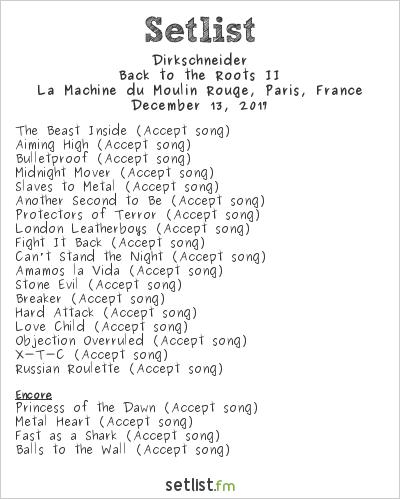 Dirkschneider Setlist La Machine du Moulin Rouge, Paris, France 2017, Back to the Roots II