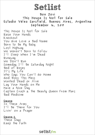 Bon Jovi Setlist Estadio Vélez Sarsfield, Buenos Aires, Argentina 2017, This House Is Not for Sale